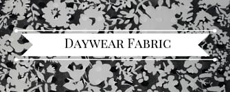 fashion and daywear fabric